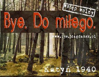 """""""Bye. Do miłego."""" – pamiętajmy o Zbrodni Katyńskiej"""