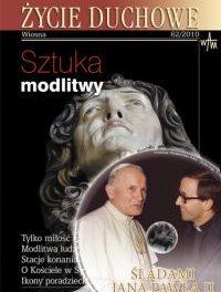 <i>Życie Duchowe</i> wiosna 2010 <i>Sztuka modlitwy</i>