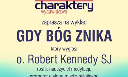 """""""Gdy Bóg znika"""", o. Robert Kennedy w Polsce"""