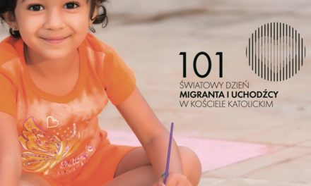 101. Światowy Dzień Migranta i Uchodźcy