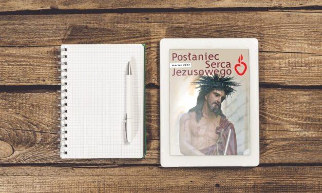 Ukazał się marcowy Posłaniec Serca Jezusowego