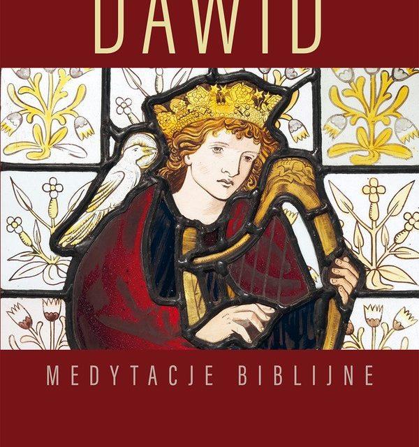 Dawid. Medytacje biblijne. Już w sprzedaży!