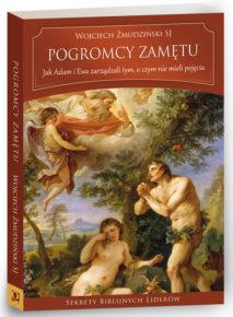Wojciech Żmudziński SJ, Pogromcy zamętu, Warszawa 2018