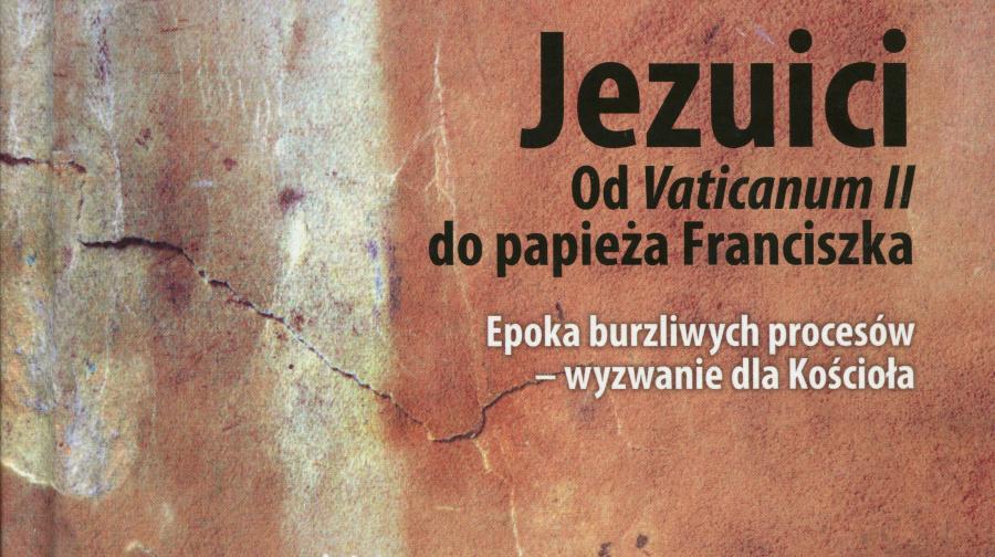 Książka, po której zrozumiesz dzisiejszych jezuitów