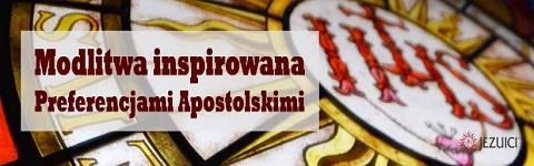 modlitwa inspirowana preferencjami apostolskimi