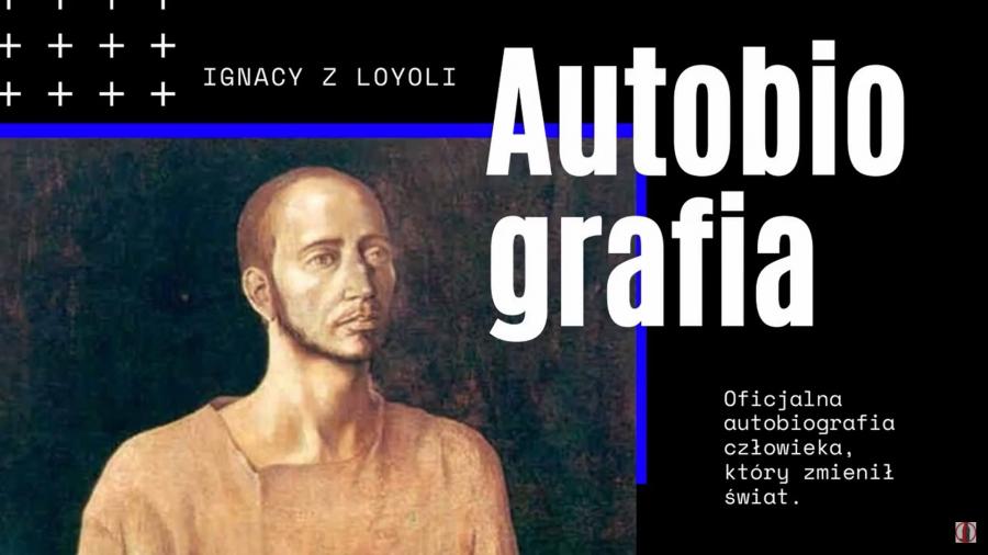 Poznajemy Ignacego Loyolę – Autobiografia (1)