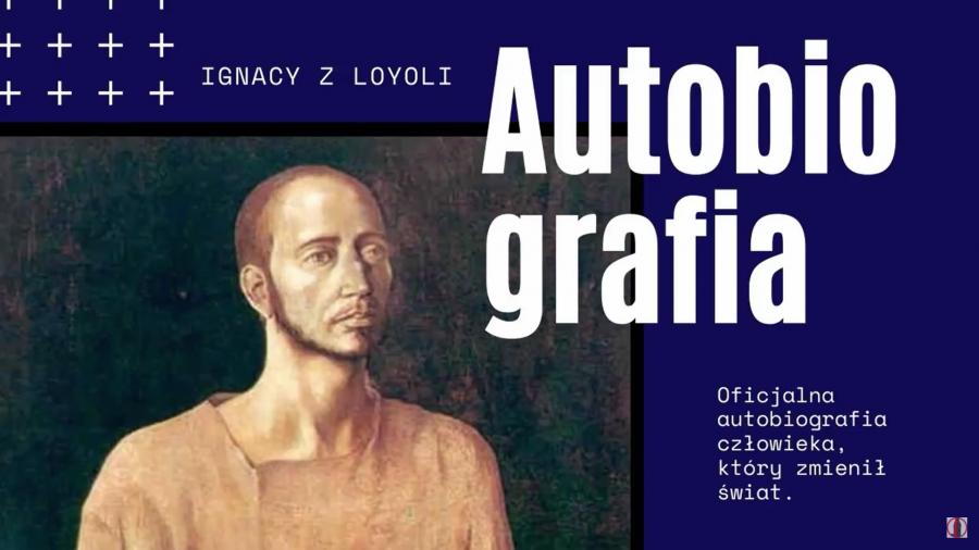 Poznajemy Ignacego Loyolę – Autobiografia (2)
