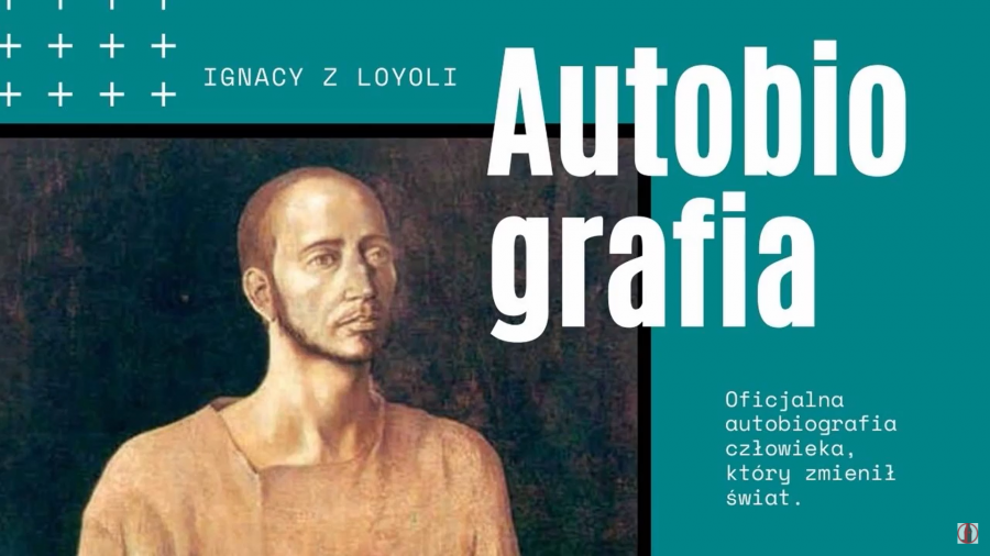 Poznajemy Ignacego Loyolę – Autobiografia (5)