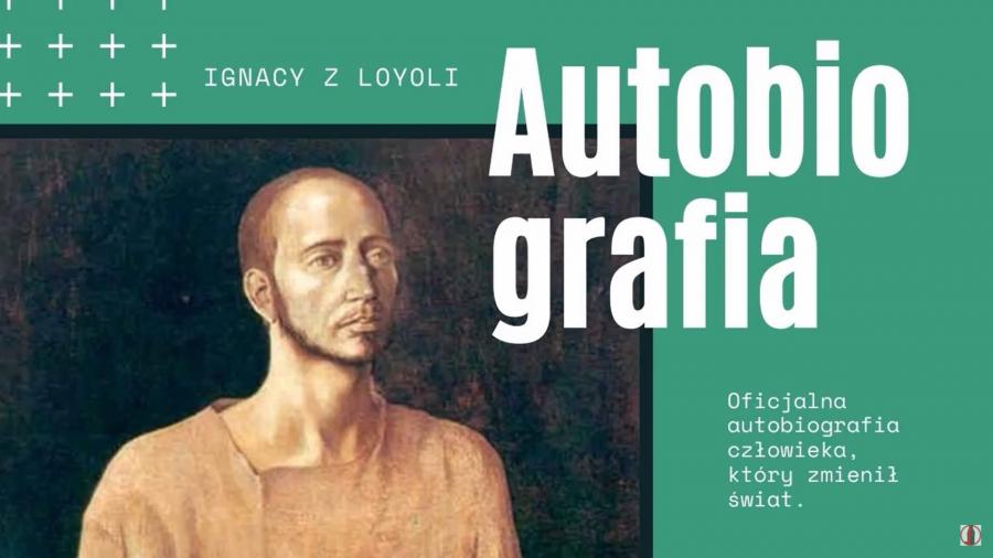Poznajemy Ignacego Loyolę – Autobiografia (8)